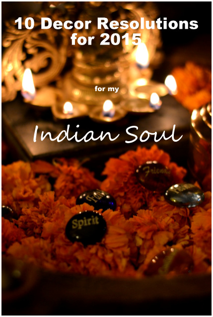 10 decor resolutions for my Indian Soul